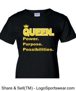 Queen Power.Purpose.Posibilities Ladies T-Shirt Design Zoom