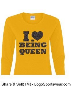 I Love being Queen Ladies T-Shirt Design Zoom