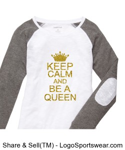 Keep Calm and Be a Queen Ladies Baseball Tee Design Zoom